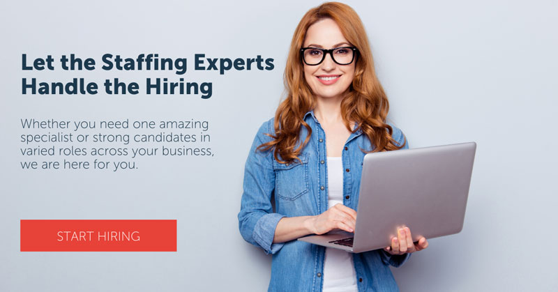 Let the Staffing Experts Handle the Hiring